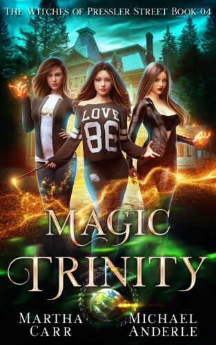 The Witches of Pressler Street Book 4: Magic Trinity