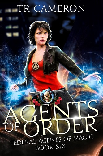 Federal Agents of Magic Book 6: Agents of Order
