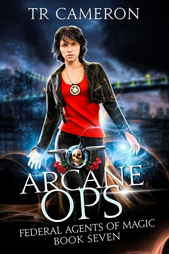 Federal Agents of Magic Book 7: Arcane Ops