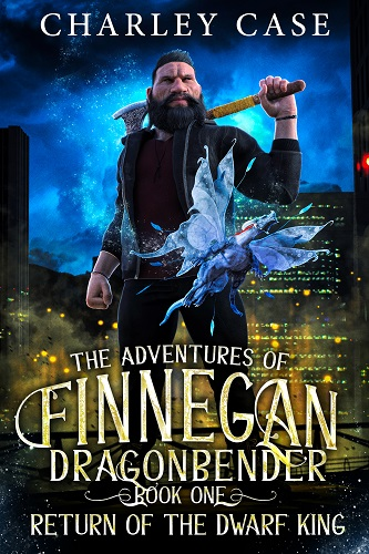 The Adventures of Finnegan Dragonbender Book 1: Return of the Dwarf King