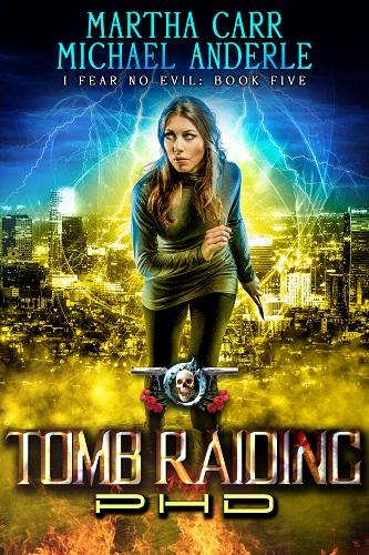 I Fear No Evil Book 5: Tomb Raiding PHD