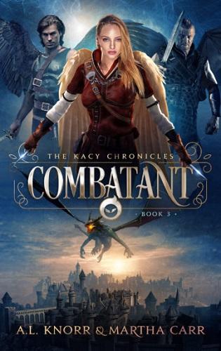 Kacy Chronicles Book 3: Combatant