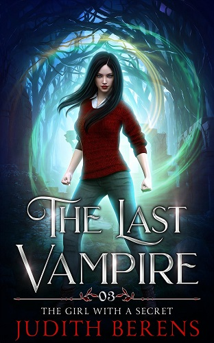 The Last Vampire Book 3: The Girl With a Secret