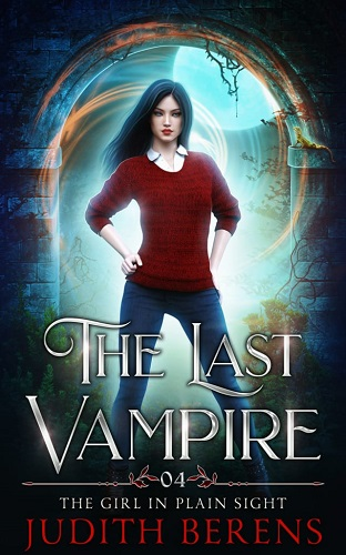 The Last Vampire Book 4: The Girl in Plain Sight