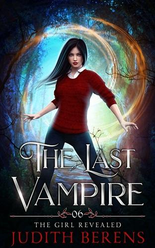 The Last Vampire Book 6: The Girl Revealed
