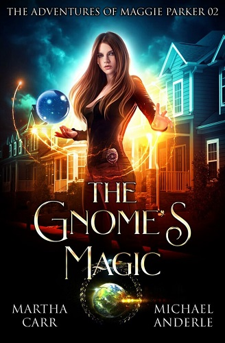 The Adventures of Maggie Parker Book 2: The Gnome's Magic