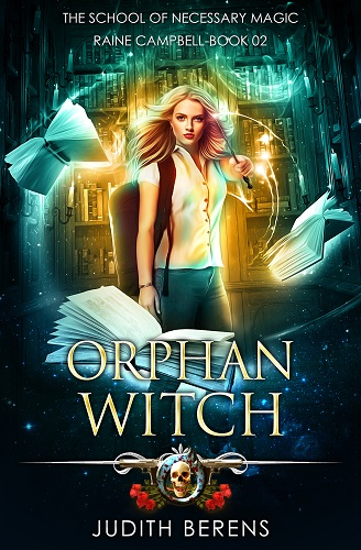 School of Necessary magic Raine Campbell Book 2: Orphan Witch