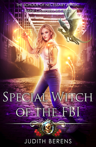 School of Necessary Magic Raine Campbell Book 3: Special Witch of the FBI