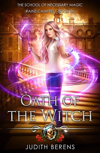 School of Necessary Magic Raine Campbell Book 4: Oath of the Witch