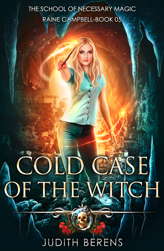School of Necessary Magic Raine Campbell Book 5: Cold Case of the Witch
