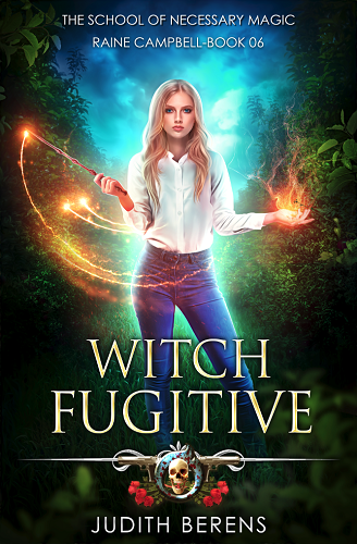 School of Necessary Magic Raine Campbell Book 6: Witch Fugitive