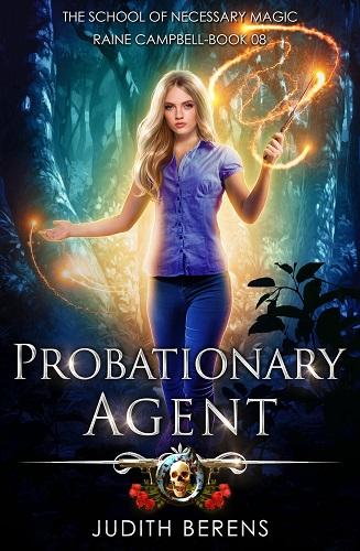 School of Necessary Magic Raine Campbell Book 8: Probationary Agent