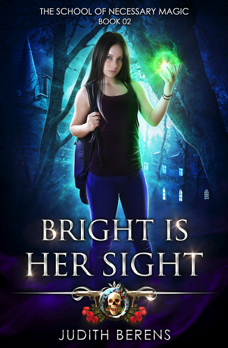 School of Necessary Magic Book 2: Bright is Her Sight