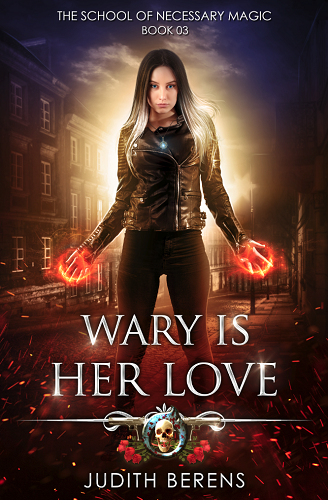 School of Necessary Magic Book 3: Wary is Her Love