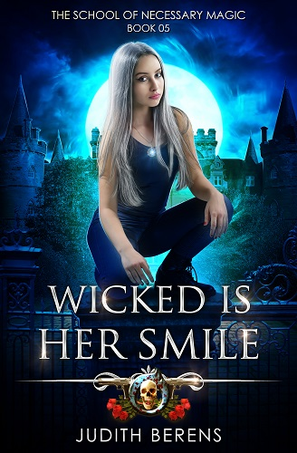 School of Necessary Magic Book 5: Wicked is Her Smile