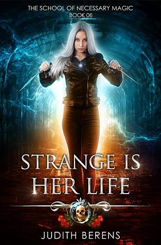 School of Necessary Magic Book 6: Strange is Her Life