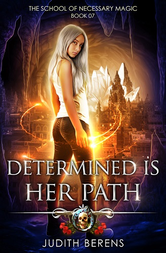 School of Necessary Magic Book 1: Determined is Her Path