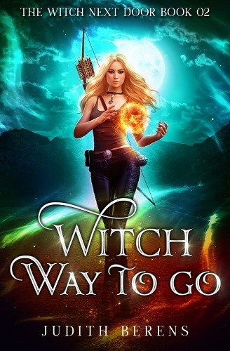 The Witch Next Door Book 2: Witch Way to Go