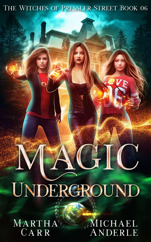The Witches of Pressler Street Book 6: Magic Underground