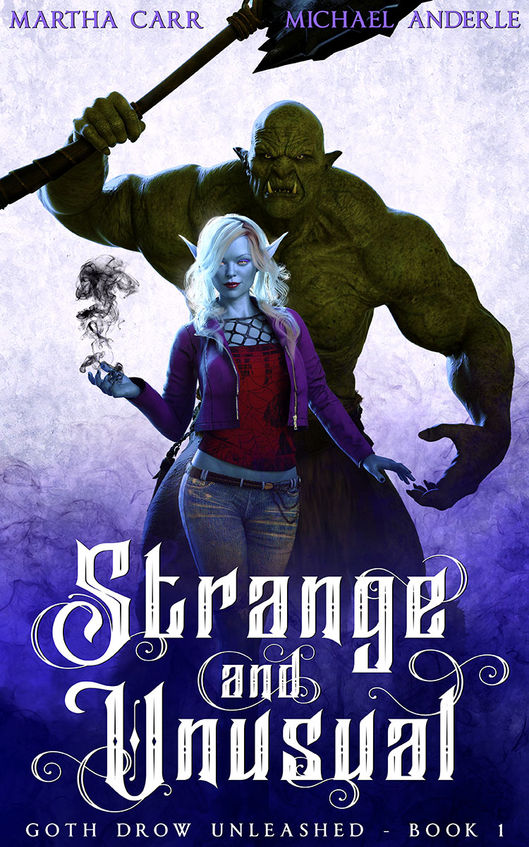 Goth Drow Unleashed Book 1: Strange and Unusual