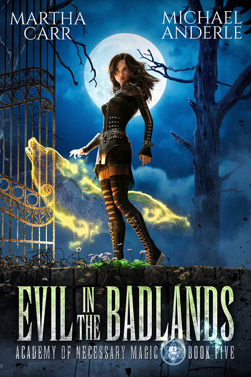 Academy of Necessary Magic Book 5: Evil in the Badlands