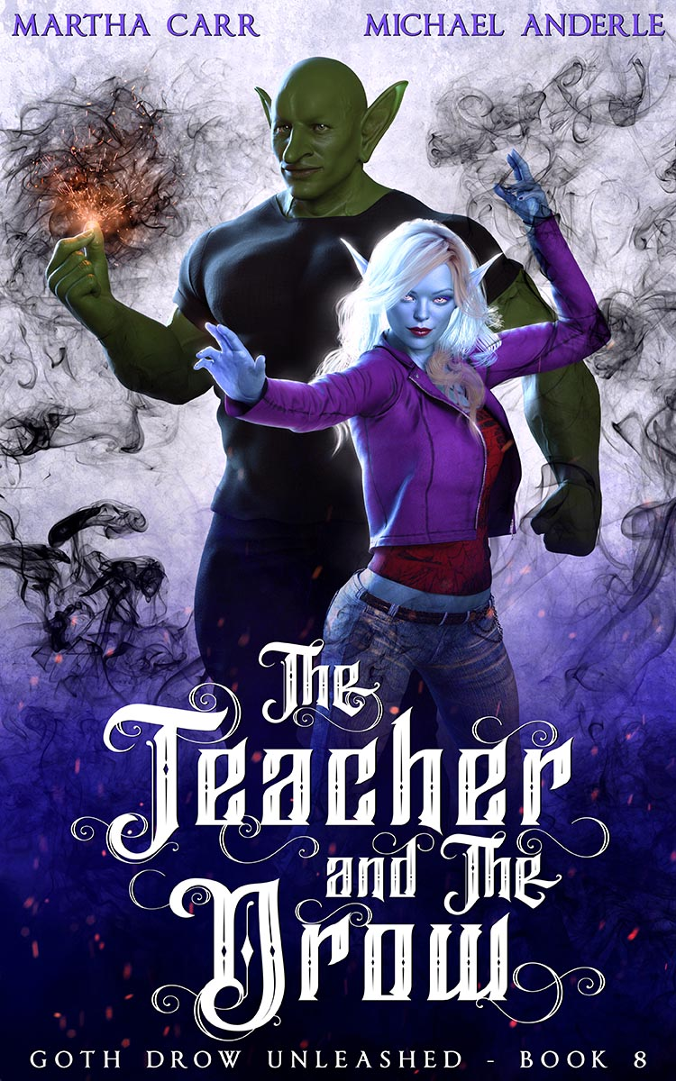Goth Drow Unleashed Book 8: The Teacher and The Drow