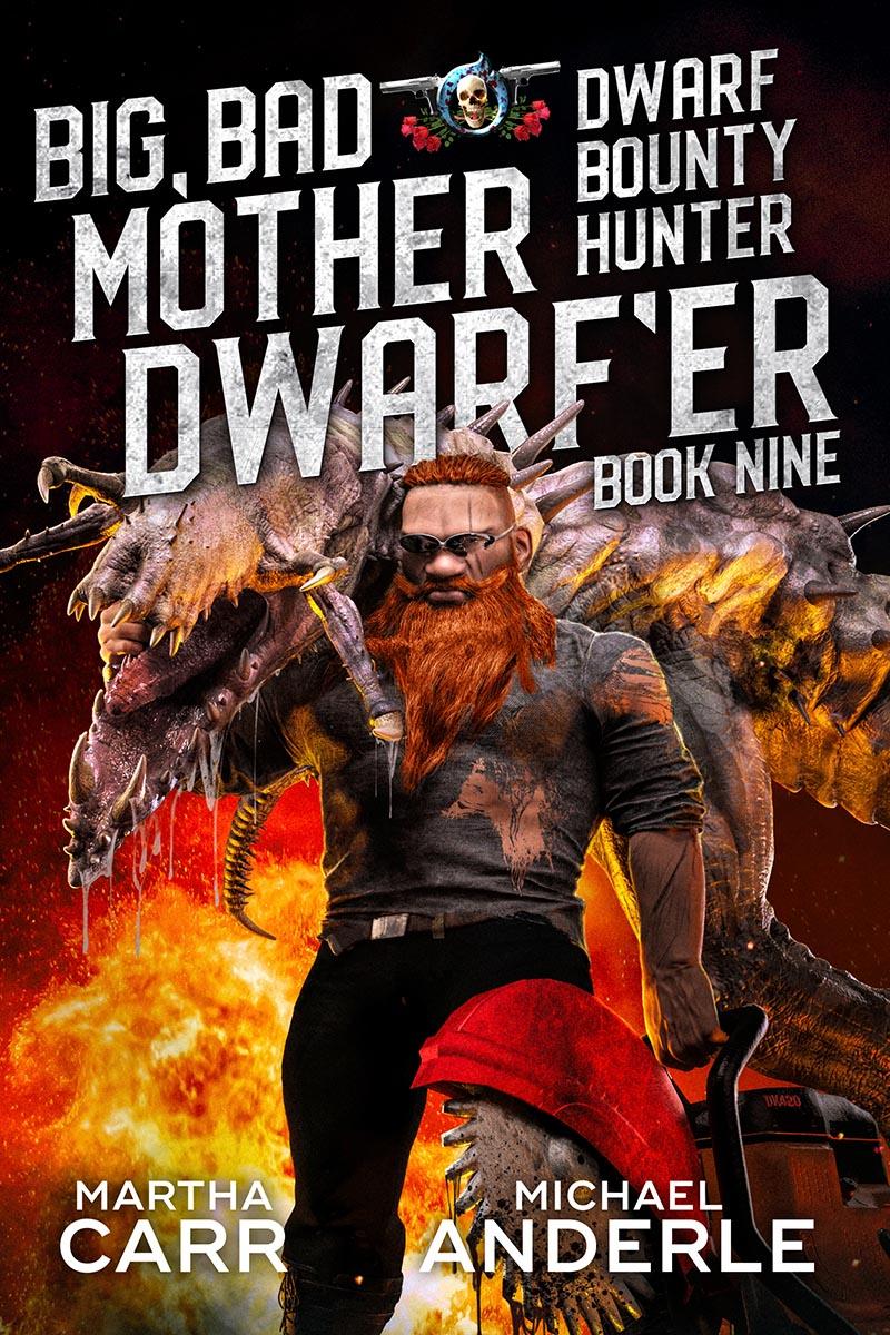 Dwarf Bounty Hunter Book 9: Big, Bad Mother Dwarf'er
