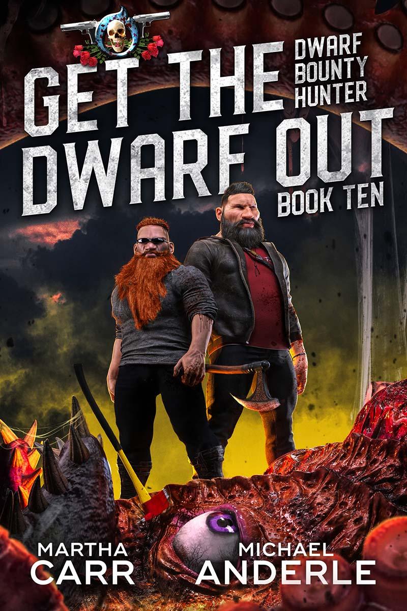 Dwarf Bounty Hunter Book 10: Get The Dwarf Out
