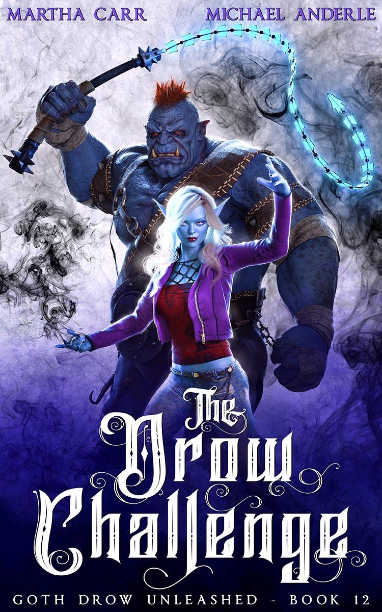 Goth Drow Unleashed Book 12: The Drow Challenge