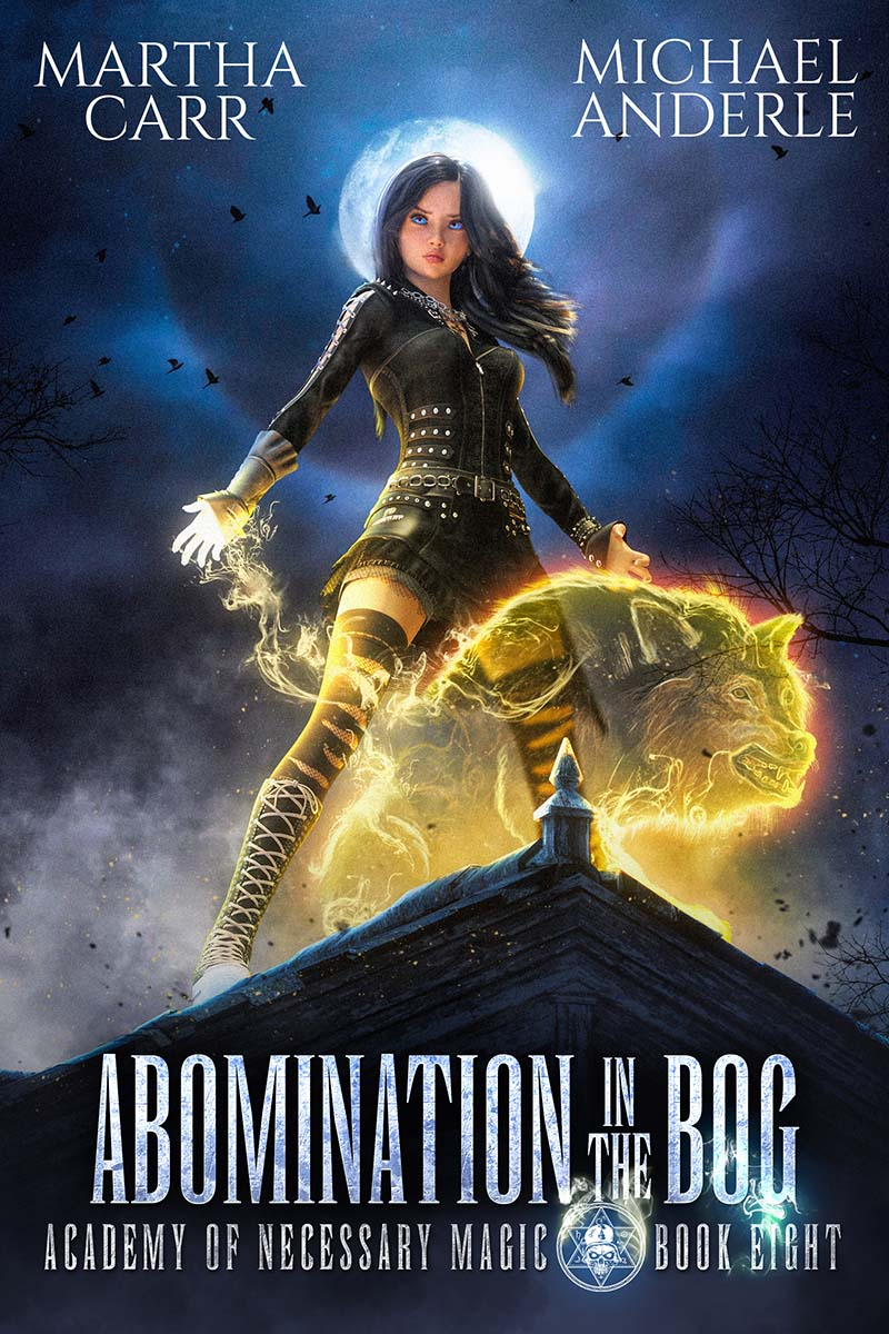 Academy of Necessary Magic Book 8: Abomination in the Bog